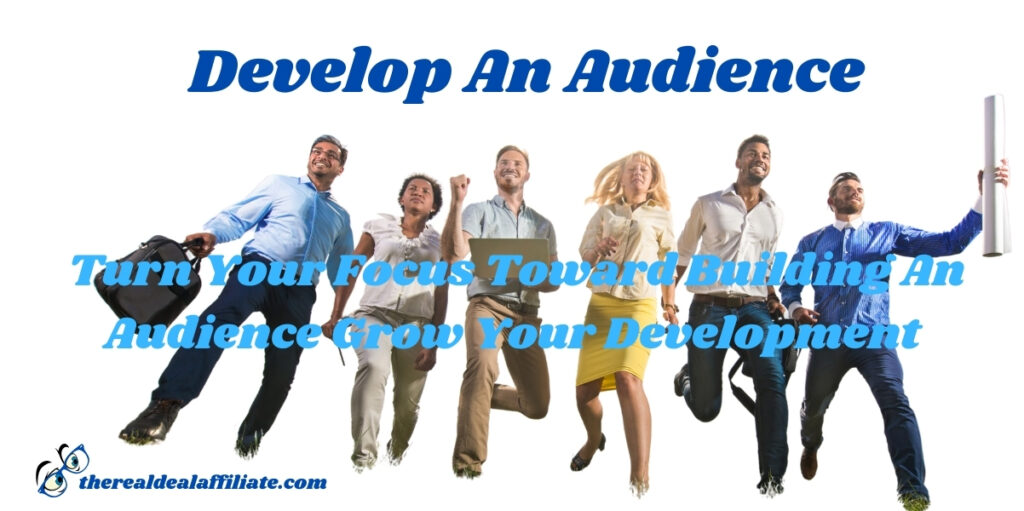 Develop An Audience Why Is Affiliate Marketing So Hard