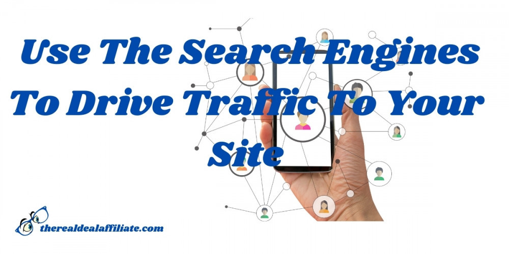 Use The Search Engines To Drive Traffic To Your Site