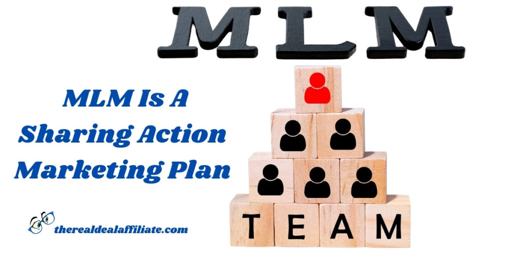 MLM Is A Sharing Action Marketing Plan