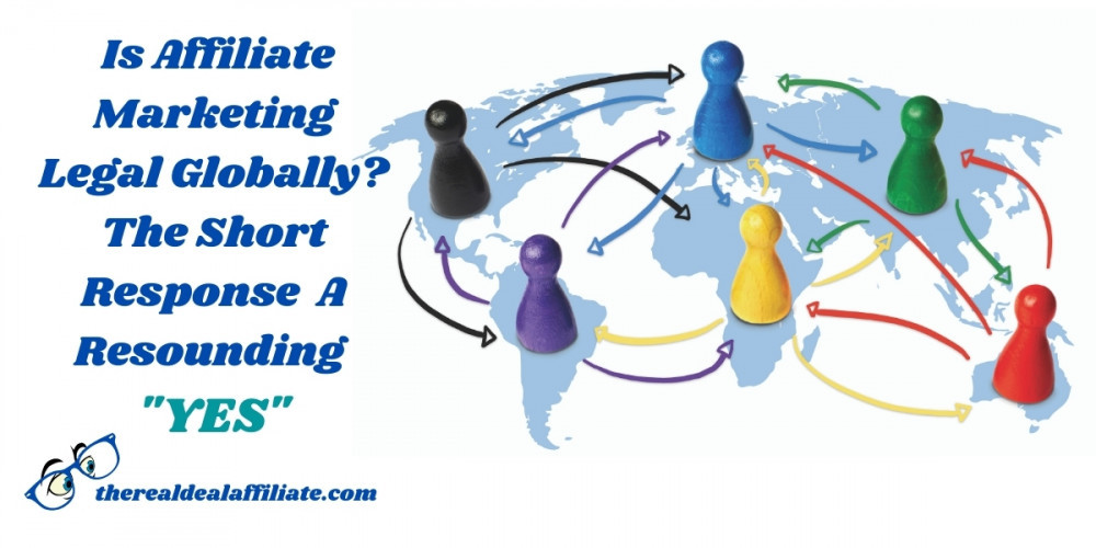 Is Affiliate Marketing Legal Globally 'YES'